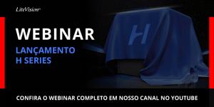 Webinar sobre o lançamento do H Series completo - BLOG